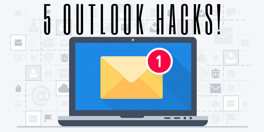 5 OUTLOOK HACKS!